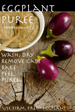 How to make and USE eggplant puree. Your blueprint.
