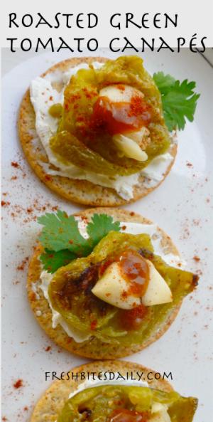 Roasted Green Tomato Canapes at FreshBitesDaily.com