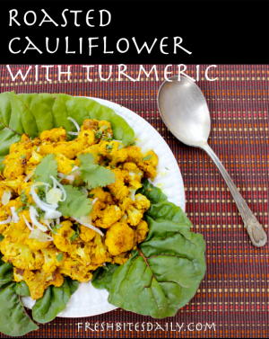 Roasted Cauliflower with Turmeric at FreshBitesDaily.com