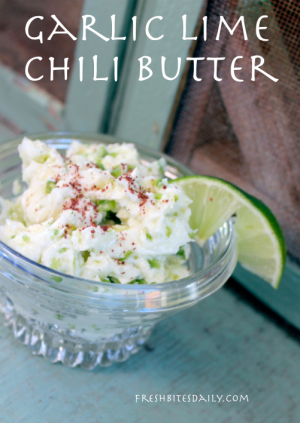 Garlic Lime Chili Butter at FreshBitesDaily.com