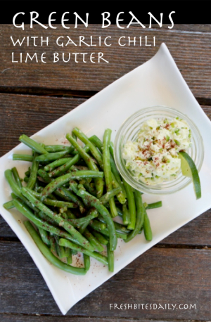 Fresh Green Beans with Garlic Lime Chili Butter at FreshBitesDaily.com